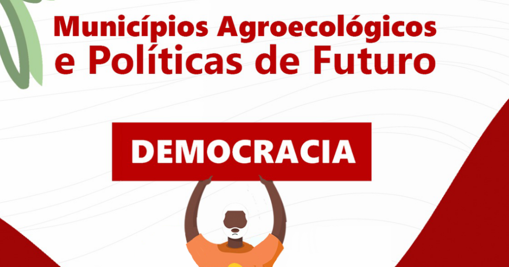 Municípios Agroecológicos e Políticas de Futuro